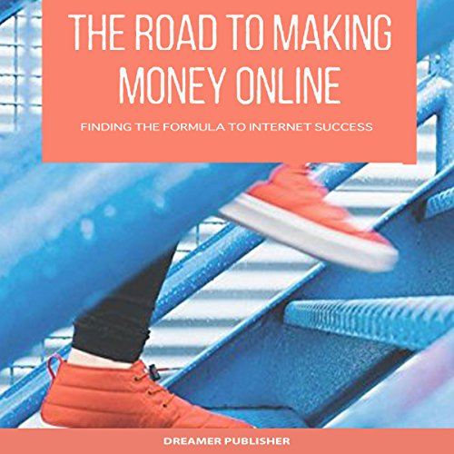 The Road to Making Money Online audiobook cover art