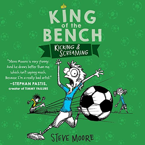 King of the Bench: Kicking & Screaming audiobook cover art