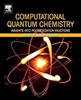Computational Quantum Chemistry: Insights into Polymerization Reactions