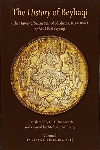 Price comparison product image History of Beyhaqi: The History of Sultan Mas'ud of Ghazna,  1030-1041,  Volume I: Introduction and Translation of Years 421-423 A.H. (1030-1032 A.D): 6 (Hellenic Studies - Ilex (HUP))