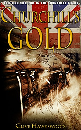 Churchill's Gold (Quintrell series Book 2) by [Clive Hawkswood]