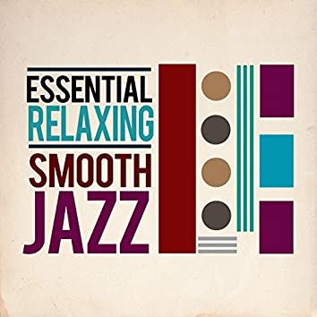 Essential Relaxing Smooth Jazz