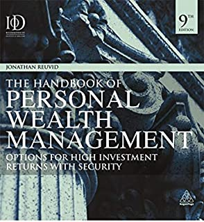 The Handbook of Personal Wealth Management: Options for High Investment Returns with Security