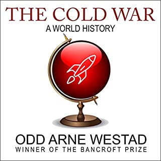 The Cold War     A World History              Written by:                                                                                                                                 Odd Arne Westad                               Narrated by:                                                                                                                                 Julian Elfer                      Length: 22 hrs and 44 mins     7 ratings     Overall 4.4