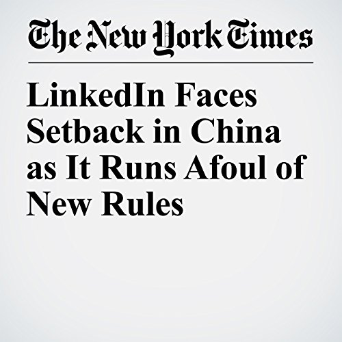 LinkedIn Faces Setback in China as It Runs Afoul of New Rules copertina