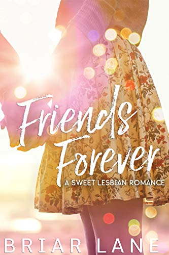 Friends Forever: A Sweet Lesbian Romance
