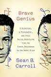 Brave Genius: A Scientist, a Philosopher, and Their Daring Adventures from the French Resistance to the Nobel Prize (Hardcover)
