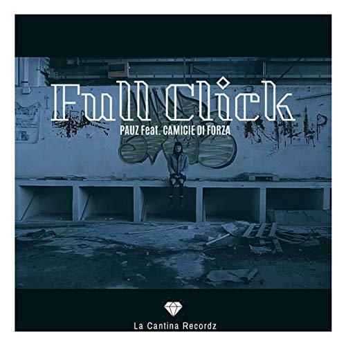 Full Click (feat. Camicie di forza)