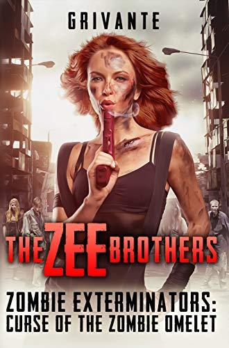 The Zee Brothers: Curse of the Zombie Omelet!: Zombie Exterminators Vol.1 by [Grivante, Elbert Lim, Joey Masciotra, Jonathon Chanutomo, Dean Samed, Katy Light]