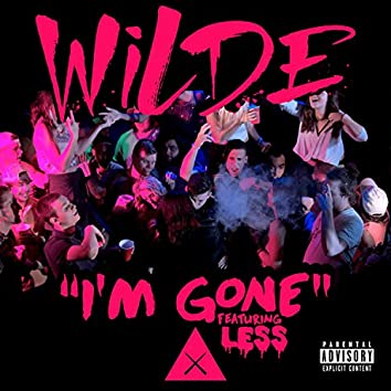I'm Gone (feat. Less)