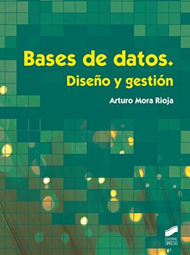 Bases de datos. Diseño y gestión: 11 (Informática y comunicaciones)