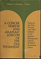 A Concise Hebrew and Aramaic Lexicon of the Old Testament (English, Hebrew and Aramaic Edition) by William L Holladay(1972-01-07)