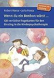 Wenn du ein Bonbon wärst ...: 120 verrückte Fragekarten für den Einstieg in die Kinderpsychotherapie. Kartenset mit Anleitung. Mit Online-Materialien (Beltz Therapiekarten) - Robert Rossa