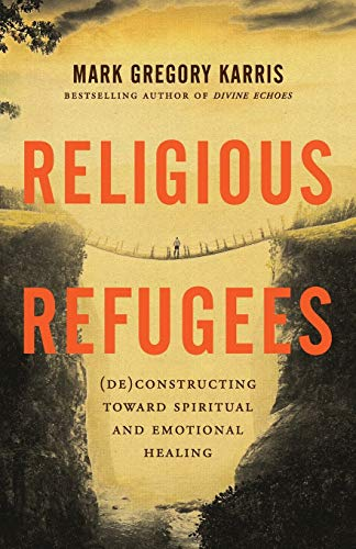 Compare Textbook Prices for Religious Refugees: DeConstructing Toward Spiritual and Emotional Healing  ISBN 9781938480553 by Karris, Mark Gregory