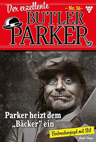 Der exzellente Butler Parker 36 – Kriminalroman: Parker heizt dem