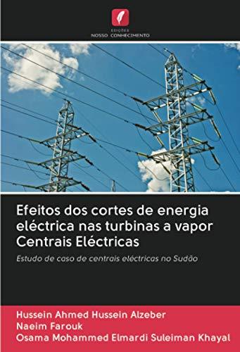 Efeitos dos cortes de energia eléctrica nas turbinas a vapor Centrais Eléctricas:...