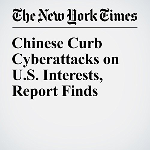 Chinese Curb Cyberattacks on US Interests, Report Finds cover art