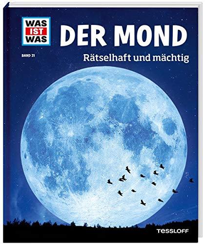 WAS IST WAS Band 21 Der Mond. Rätselhaft und mächtig (WAS IST WAS Sachbuch, Band 21)
