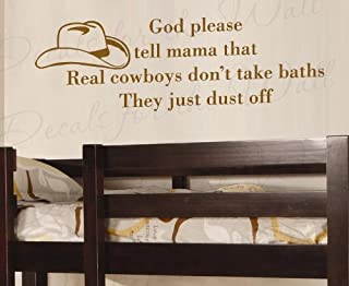 God Please Tell Mama That Real Cowboy Don't Take Baths Brush Off - Boy's and Girl's Room Kids Baby Nursery - Vinyl Quote Design Sticker, Large Wall Decal Decor, Saying Lettering, Art Mural Decoration