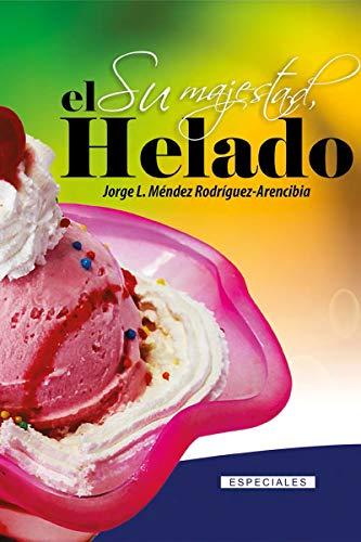 Su majestad el helado (Cocina)