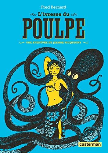 Les aventures de Jeanne Picquigny - L'Ivresse du poulpe