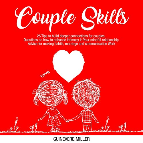 Couple Skills: 25 Tips to Build Deeper Connections for Couples audiobook cover art