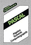Pascal: Algebra  -  Numerik  -  Computergraphik (Vieweg-Programmothek) (German Edition) (Vieweg-Programmothek (8), Band 8) - Stephen Fedtke