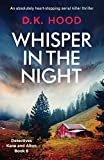 Whisper in the Night: An absolutely heart-stopping serial killer thriller (Detectives Kane and Alton)