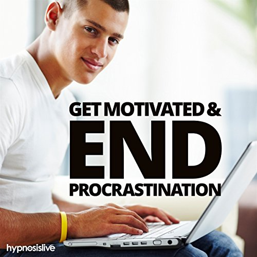 Get Motivated and End Procrastination Hypnosis audiobook cover art
