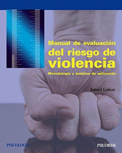 Manual de evaluación del riesgo de violencia: Metodología y ámbitos de aplicación...