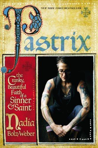 Image of Pastrix: The Cranky, Beautiful Faith of a Sinner & Saint