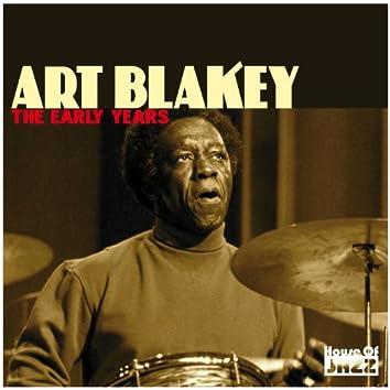 Art Blakey: The Early Years