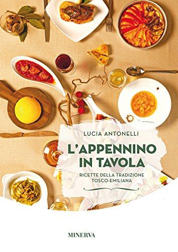 L'Appennino in tavola. Ricette della tradizione tosco-emiliana