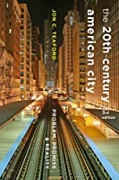 The Twentieth-Century American City: Problem, Promise, and Reality (American Moment)