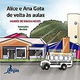 Alice e Ana Gota de Volta às Aulas