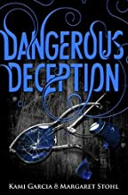 Dangerous Deception: Dangerous Creatures Book 2 (Beautiful Creatures) Paperback – May 19, 2015