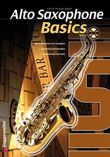 Alto Saxophone Basics. Grundlagen des Saxophonspiels: Der Anfängerkurs für Saxophon!