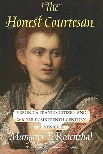 The Honest Courtesan Veronica Franco Citizen and Writer in Sixteenth Century Venice Women in product image