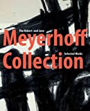 The Robert and Jane Meyerhoff Collection: Selected Works