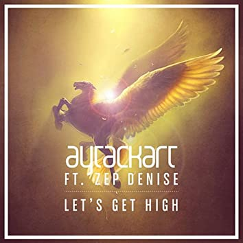 Let's Get High (feat. Zep Denise)