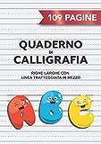 Quaderno di Calligrafia: 109 Pagine A4 Righe Larghe per Scrittura a Mano, Hand Lettering, Appunti | Righe Grandi con Linea Tratteggiata in Mezzo | Bambini Scuola Elementare | ABC