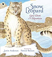 Snow Leopard: Grey Ghost of the Mountain (Nature Storybooks)