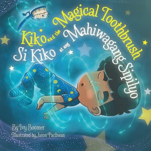 Kiko and the Magical Toothbrush: Si Kiko at ang Mahiwagang Sipilyo