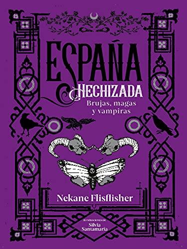 España hechizada: Brujas, magas y vampiras (No ficción ilustrados)