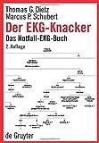 Der EKG-Knacker: Das Notfall-EKG-Buch - Thomas G. Dietz