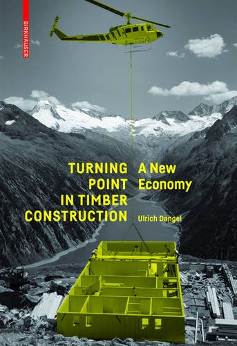 Turning Point in Timber Construction: A New Economy