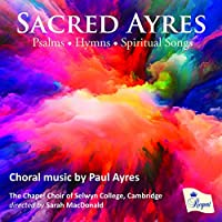 Sacred Ayres-choral Works: S.macdonald / Cambridge Selwyn College Chapel Cho