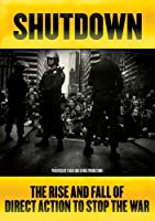 Shutdown: the Rise & Fall Ofdirect Action to Stop