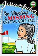 The Mystery of the Missing Crystal Golf Ball: A Canterbury Golf Club Mini-Mystery