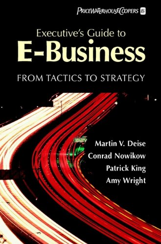 Executive's Guide to E-Business: From Tactics to Strategy